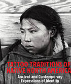 Tattoo traditions of Native North America : ancient and contemporary expressions of identity