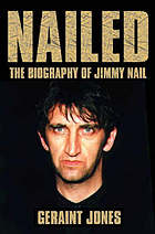Nailed : the biography of Jimmy Nail