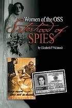 Sisterhood of spies : the women of the OSS