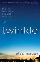 Twinkle : sharing your faith one light at a time
