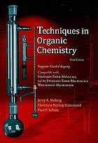 Techniques in organic chemistry : miniscale, standard taper microscale, and Williamson microscale