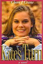 Kate's turn : a novel