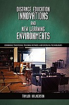 Distance education innovations and new learning environments : combining traditional teaching methods and emerging technologies