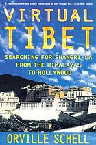 Virtual Tibet : searching for Shangri-la from the Himalayas to Hollywood