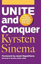 Unite and Conquer: How to Build Coalitions That Win-- and Last (A BK currents book)