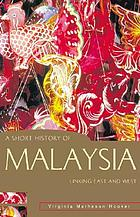 A short history of Malaysia : linking east and west