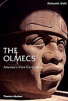 The Olmecs : America's first civilization
