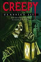 Creepy classics III : more hair-raising horror from the masters of the macabre