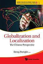 Globalization and localization : the Chinese perspective