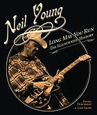 Neil Young : long may you run : the illustrated history