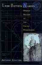 Leon Battista Alberti : master builder of the Italian Renaissance