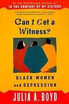 Can I get a witness? : black women and depression
