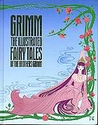 Grimm : the illustrated fairy tales of the Brothers Grimm
