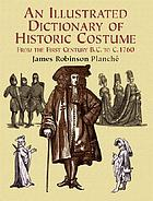 An illustrated dictionary of historic costume : from the first century B.C. to c. 1760