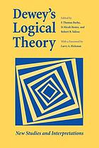 Dewey's logical theory : new studies and interpretations