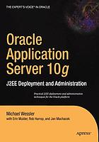 Oracle application server 10g : J2EE deployment and administration