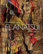 El Anatsui : art and life