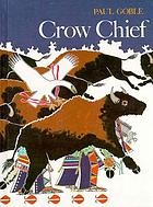 Crow chief : a Plains Indian story
