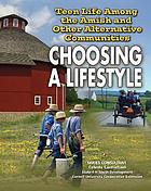 Teen life among the Amish and other alternative communities : choosing a lifestyle