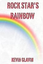Rock star's rainbow : a novel