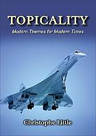 Topicality : modern themes for modern times