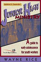 Junior high ministry : a guide to early adolescence for youth workers