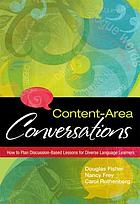 Content-area conversations : how to plan discussion-based lessons for diverse language learners