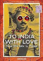 To India with love : from New York to Mumbai
