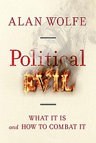 Political evil : what it is and how to combat it