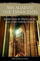 Sin Against the Innocents: Sexual Abuse by Priests and the Role of the Catholic Church cover image