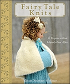 Fairy tale knits : 32 projects to knit happily ever after