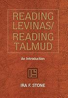 Reading Levinas/reading Talmud : an introduction