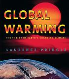 Global warming : the threat of Earth's changing climate