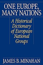 One Europe, many nations : a historical dictionary of European national groups