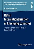 Retail internationalization in emerging countries : the positioning of global retail brands in China