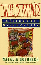 Wild mind : living the writer's life