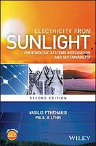 Electricity from Sunlight : Photovoltaic-Systems Integration and Sustainability.