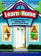 Learn at home. Grade 1 : [Reading, Language skills, Spelling, Math, Science & Social Studies : a total curriculum guide to teach your child at home].