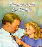 Finding a job for Daddy