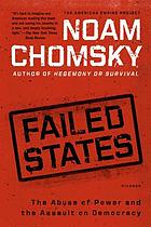 Failed states : the abuse of power and the assault on democracy