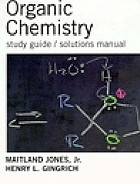 organic chemistry study guide solutions manual for jones s organic rh worldcat org Wade Organic Chemistry Test Chemistry Chang 10th