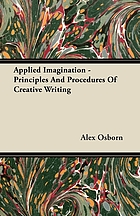 Applied imagination : principles and procedures of creative thinking