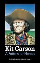 Kit Carson : a pattern for heroes