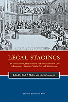 Legal stagings: the visualization, medialization and ritualization of law in language, literature, media, art and architecture