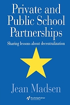 Private and public school partnerships : sharing lessons about decentralization