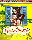Rabbit pirates : a tale of the spinach main
