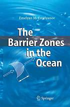 The barrier zones in the ocean