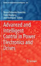 Advanced and Intelligent Control in Power Electronics and Drives