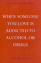 When someone you love is addicted to alcohol or drugs