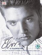 Elvis : a celebration : images of Elvis Presley from the Elvis Presley archive at Graceland